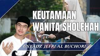 Video Keutamaan Wanita Sholehah - Ceramah Ustad Jefri Al Buchori (Uje) download MP3, 3GP, MP4, WEBM, AVI, FLV Oktober 2018