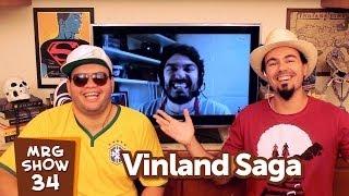 Vinland Saga - MRG Show 34