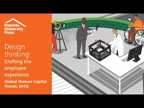 Employee experience management: Design thinking | Global Human Capital Trends 2016