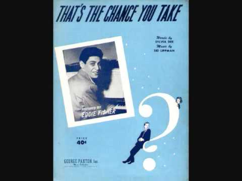 Eddie Fisher - That's the Chance You Take (1952) mp3