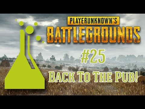 Geekly Game Lab: PlayerUnknown's Battlegrounds #25 (Back To The Pub)