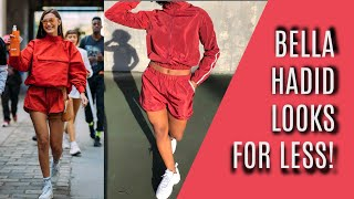 CELEBRITY STYLE STEAL | BELLA HADID'S LOOKS FOR LESS!!