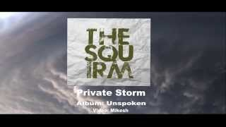 The Squirm - Private Storm