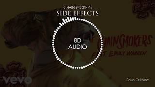 The Chainsmokers Side Effects ft Emily Warren 8D Audio 🎧 Dawn of Music