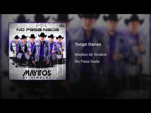 Mayitos de Sinaloa - Tengo Ganas