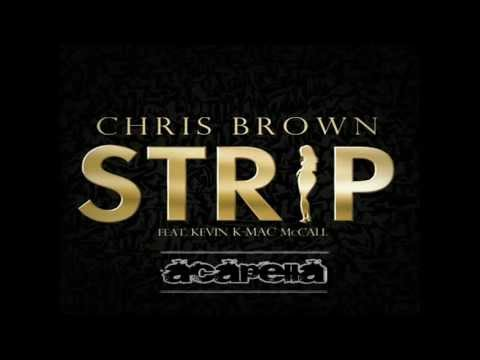 Chris Brown ft Kevin Mccall - Strip (Acapella)