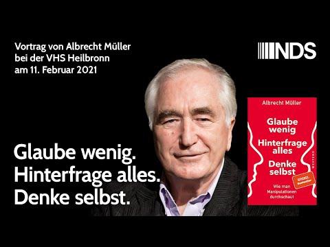 Albrecht Müller Vortrag: Glaube wenig. Hinterfrage alles. Denke selbst.