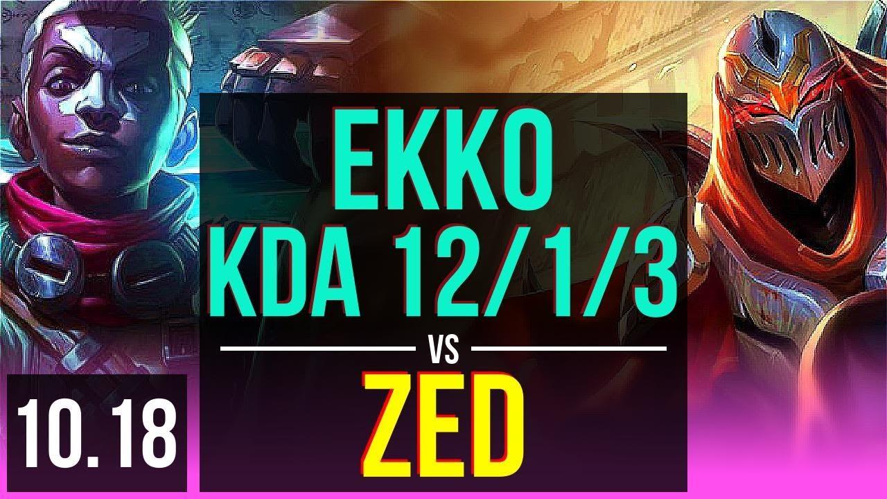 EKKO vs ZED (MID)   3 early solo kills, KDA 12/1/3, Triple Kill, Legendary   KR Master   v10.18