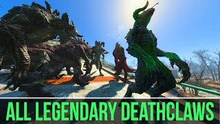 FALLOUT 4 - ALL LEGENDARY DEATHCLAWS!!! Fallout 4 Legendary Enemies