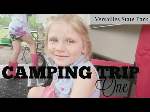 CAMPING TRIP ONE: Versailles State Park