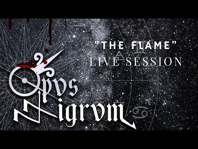 Opvs Nigrvm - The Flame (Live Session 13.09.20)