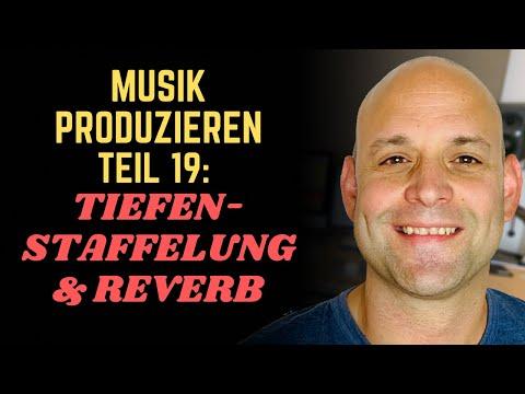 Musik Produzieren #19: Tiefenstaffelung im Mix durch Reverb (richtig einstellen ist entscheidend 😉)