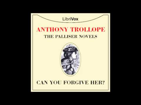 Can You Forgive Her? by Anthony Trollope 01 -- Mr. Vavasor and His Daughter