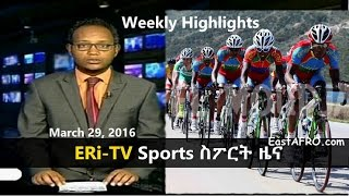 Eritrea ERi-TV Weekly Sports News (March 29, 2016)(Eritrea Television ERi-TV Eritrean Sports Weekly Highlights ...................................................... Watch LIVE: http://goo.gl/ao3oVQ Facebook: http://goo.gl/56iM7I ..., 2016-03-29T20:19:42.000Z)