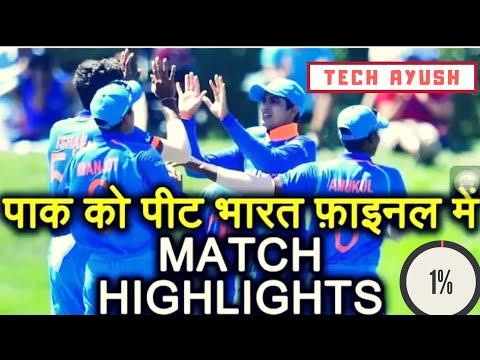 MATCH HIGHLIGHTS IND VS PAK U19 WORLD CUPIndia vs Pak under 19under 19 semi final 2018final India