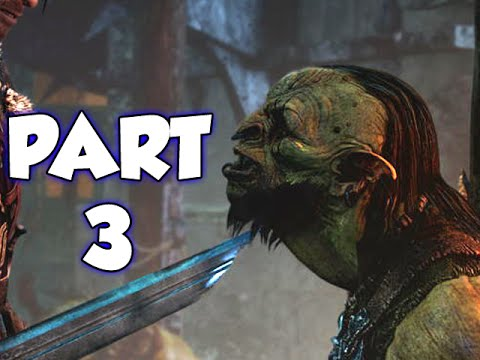MIDDLE-EARTH: SHADOW OF MORDOR - PART 3 (GAMEPLAY WALKTHROUGH)