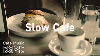Slow Cafe: Coffee Day Music Instrumental - Jazz Cafe Music for Relax, Read, Study and Work