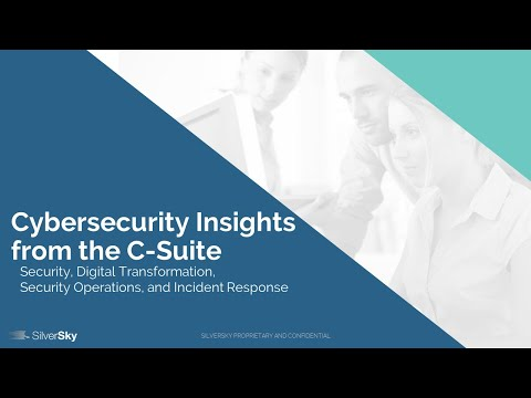 [Webinar] Cybersecurity Insights from the C-Suite