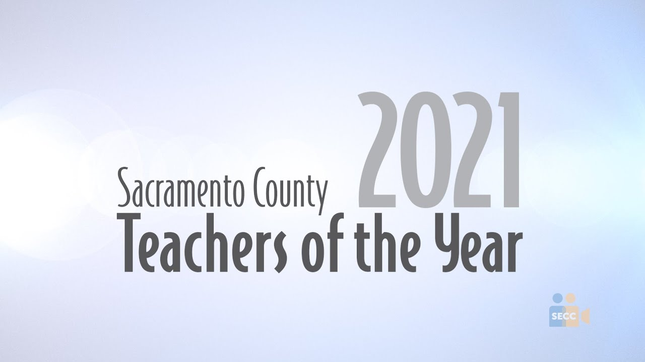 SCOE: Sacramento County Teacher of the Year 2021 Event