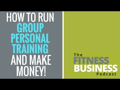 EP 50 - How to Run Group Personal Training So You Make Money