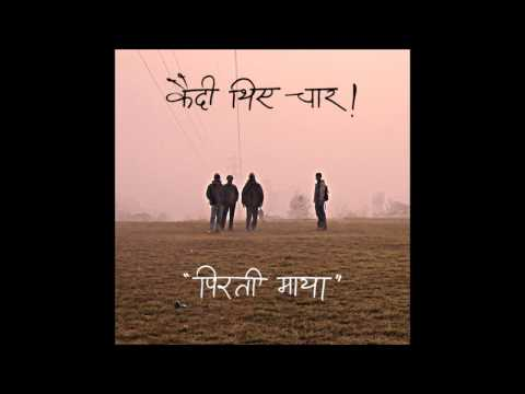 """Pirati maya"" Nepali Modern Folk Song by Kaidi thiye chaar"