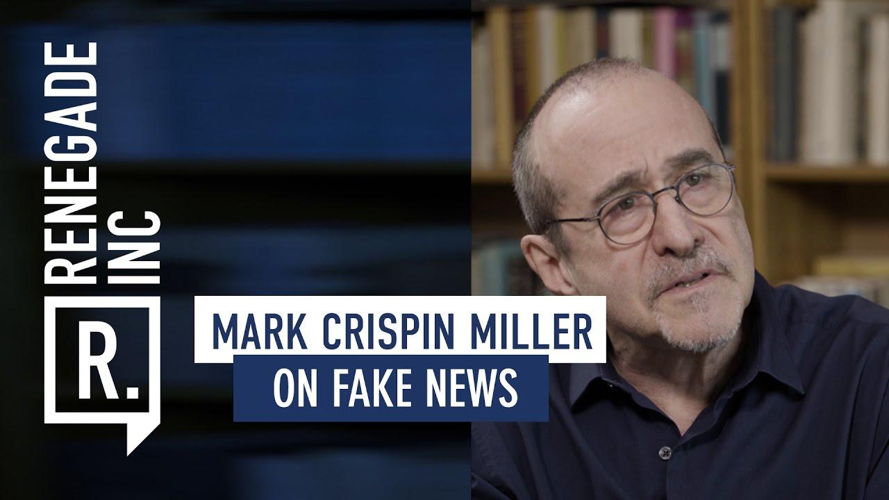 MARK CRISPIN MILLER on Fake News