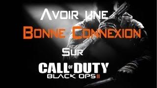 [TUTO] Avoir Une Bonne Connexion Sur Black Ops 2 ! Par TheKillerDu94