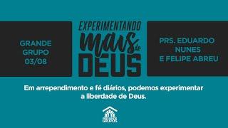Em arrependimento e fé diários, podemos experimentar a liberdade de Deus | Live Grande Grupo 03/08
