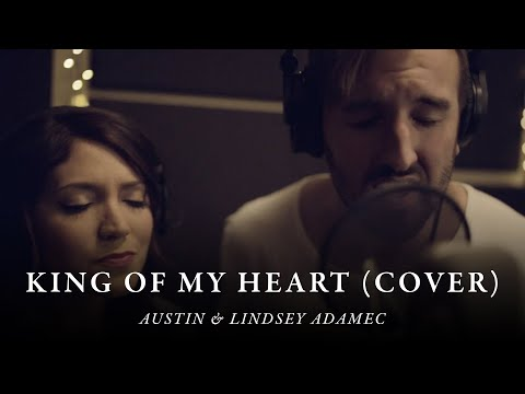 King Of My Heart - John Mark & Sarah McMillan (cover by Austin & Lindsey Adamec)