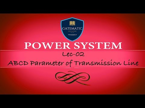 Lec 02 ABCD Parameter of Transmission Line