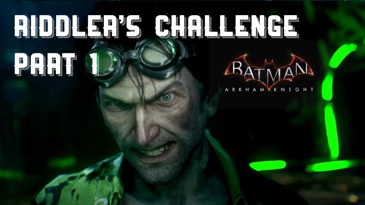 Batman: Arkham Knight Walkthrough - Riddler Challenge ...