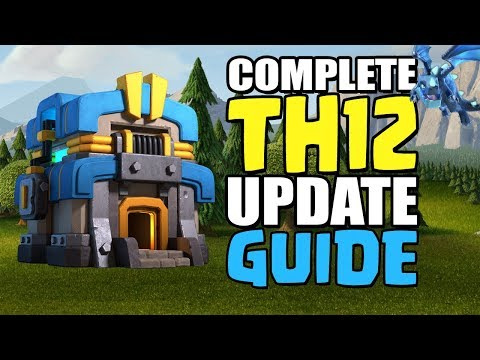 Everything YOU NEED to KNOW for the Town Hall 12 Clash of Clans UPDATE 2018 - Complete Guide