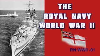 The Royal Navy - Ships from World War II