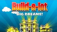 Build a Lot: Big Dreams