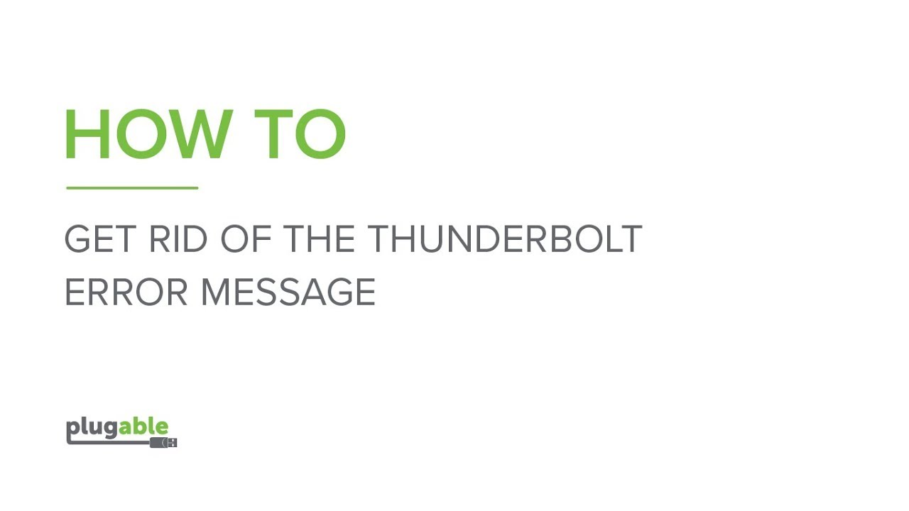 Thunderbolt 3 Error Message: How to Fix This | Plugable