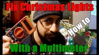 Quickly Find the Bad Bulb on Your Christmas Lights using a Multimeter| How To