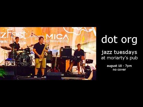 Jazz Tuesdays featuring Dot Org (8/18/15)