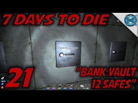 "7 Days to Die -Ep. 21- ""Bank Vault 12 Safes"" -Let's Play 7 Days to Die Gameplay- Alpha 14 (S14)"