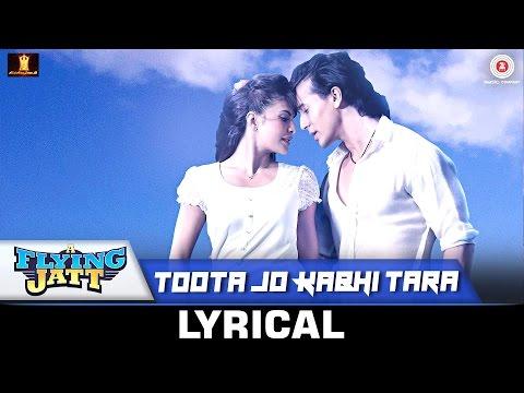 Toota Jo Kabhi Tara - Lyrical | A Flying Jatt | Tiger Jacqueline | Atif Aslam Sumedha | Sachin-Jigar