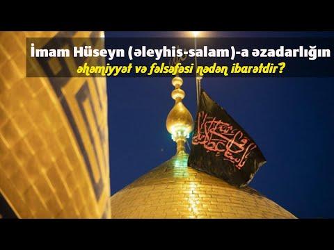 İmam Hüseyn (əleyhis-salam)-a əzadarlığın əhəmiyyət və fəlsəfəsi nədən ibarətdir?