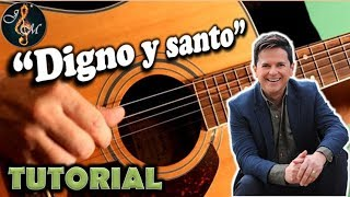 """Como tocar """"Digno y Santo"""" en guitarra con acordes fácil"""