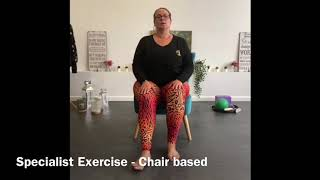 Specialist Exercise - Chair Based