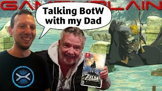 Talking Zelda: Breath of the Wild With André's Dad (Happy Father's Day!)