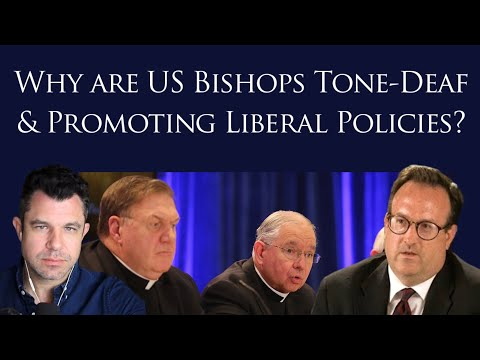 Why are USA Bishops Tone-Deaf & Promoting Liberal Policies? w George Neumayr