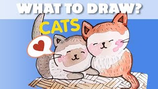 What to draw? | Cats