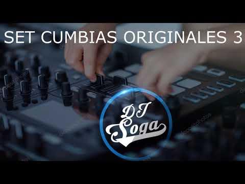 SET CUMBIAS ORIGINALES 3 - DJ SOGA💣