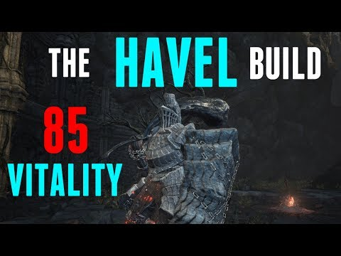 Dark Souls 3 - Havel The Rock Build - Did Someone Say Vitality