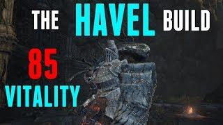 Dark Souls 3 - Havel The Rock Build - Did Someone Say Vitality