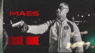 Смотреть клип Maes - Liquide Rouge