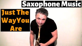 Just The Way You Are - Saxophone Music by Johnny Ferreira